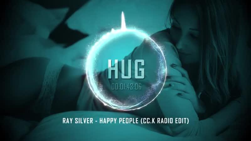 Ray Silver - Happy People (Cc.K Radio Edit)