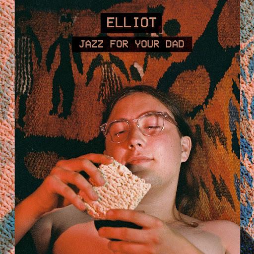 Elliot альбом Jazz For Your Dad
