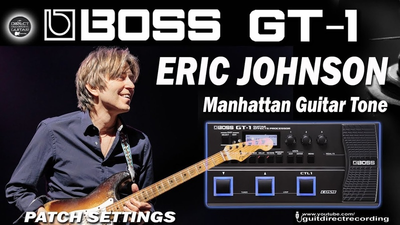 BOSS GT-1 ERIC JOHNSON Manhattan Guitar Tone [Patch Settings].