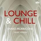Ennio Morricone альбом Lounge and Chill - Ennio Morricone - Music Session