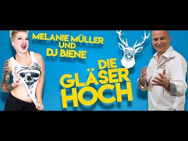 Melanie Müller DJ Biene - Die Gläser hoch (wo bleibt der Jäger) Apres Ski Hits 2019
