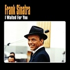 Frank Sinatra альбом I Waited For You