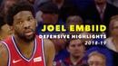 Joel Embiid Defensive Highlights   2018-19   Philadelphia 76ers