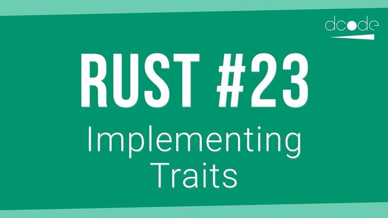 Rust Programming Tutorial 23 - Implementing Traits