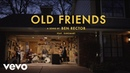 Ben Rector Old Friends Official Video