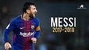 Lionel Messi Skills-Goals-Dribbling 2017-2018