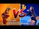 UGLY DUCK Indian dances against sexy Korean and vulgar European 🎵