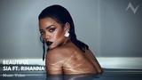 Sia feat. Rihanna - Beautiful (Music Video)