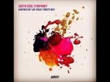 South Soul Symphony - Another Day (Jay Vegas Tribute Mix)
