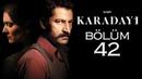 Karadayi 42 Bölüm HD