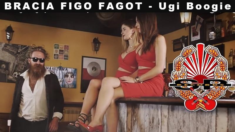 BRACIA FIGO FAGOT - Ugi Boogie [OFFICIAL VIDEO]