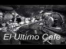 El Ultimo Cafe
