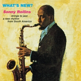 Sonny Rollins альбом What's New?