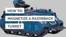 How to: Magnetize a Razorback Turret