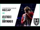 Champions League Recap Atletico Madrid 2-0 Borussia Dortmund Highlights, Goals and Best Moments