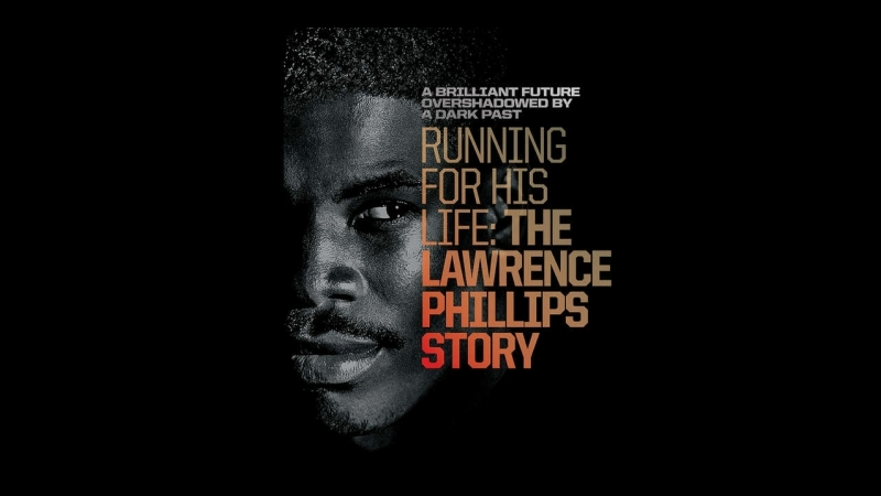 В погоне за жизнью: история Лоуренса Филлипса (2016) Running for His Life: The Lawrence Phillips Story