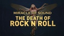 THE DEATH OF ROCK 'N' ROLL by Miracle Of Sound