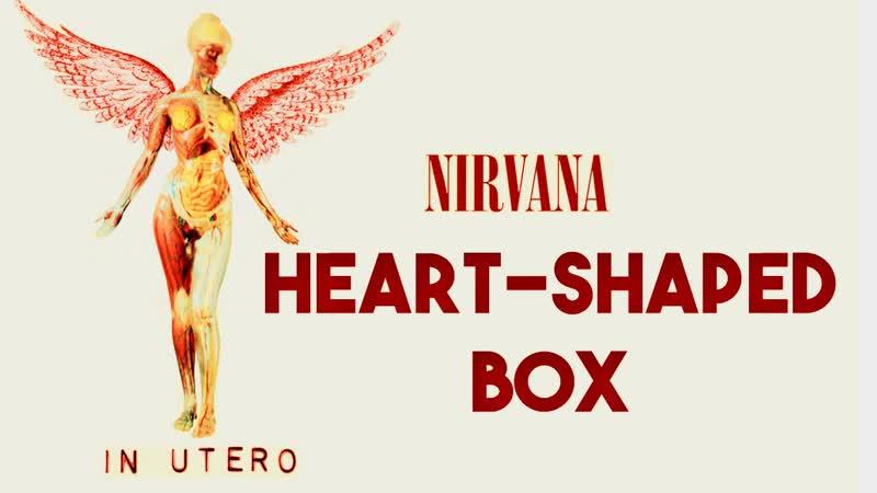 Anastasia Malikova - Nirvana - Heart Shaped Box