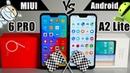 Сравнение Xiaomi Mi A2 Lite и Redmi 6 Pro MIUI VS Android в чём разница