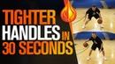 Tighter HANDLES In 30 Seconds with NBA Skills Coach Drew Hanlen