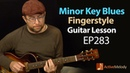 A Minor Key, Fingerstyle Blues that you can play by yourself on guitar - Blues Guitar Lesson - EP283