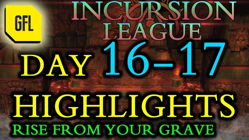 Path of Exile 3.3: Incursion League DAY 16-17 Highlights