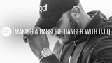 Making a Bassline Banger with DJ Q 'Time to Shine' Track Breakdown