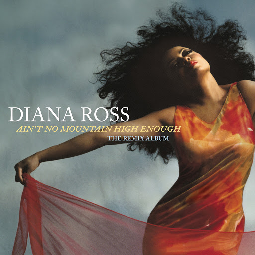 Diana Ross альбом Ain't No Mountain High Enough: The Remix Album