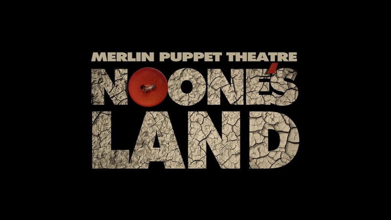MERLIN PUPPET THEATRE Noone's Land Official trailer