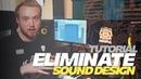 TUTORIAL - Sound Design with Eliminate