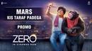 Mars Kis Taraf Padega   Zero In Cinemas   Book Now   Shah Rukh Khan   Anushka Sharma   Aanand L Rai