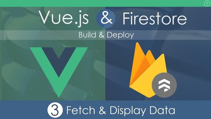 Vue.js Firestore App - Build Deploy [Part 3]