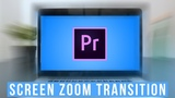 How To Create a Screen Zoom Effect In Premiere Pro