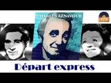 Charles Aznavour et Pierre Roche - D