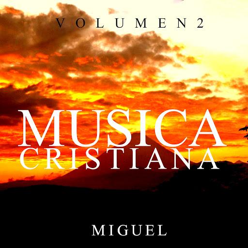 Miguel альбом Musica Cristiana, Vol. 2