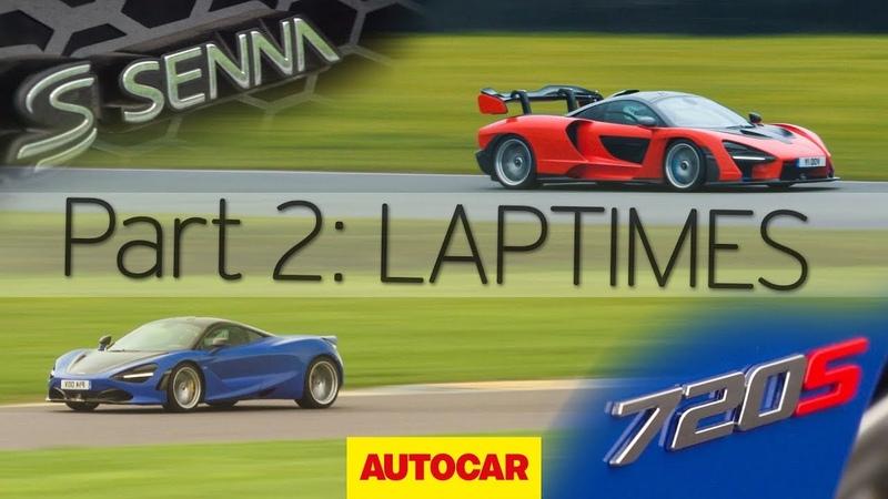 McLaren Senna vs 720S Part 2 Laptimes Autocar