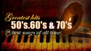Greatest Hits Golden Oldies - 50's, 60's 70's Best Songs (Oldies but Goodies)