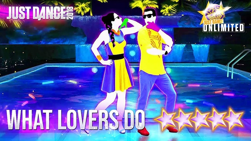 Just Dance 2018: What Lovers Do - 5 stars