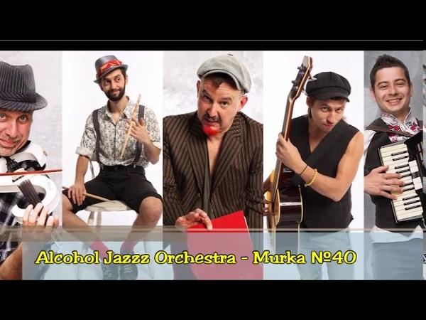 Alcohol Jazzz Orchestra - Murka №40 (LP version, bulgarian-russian)