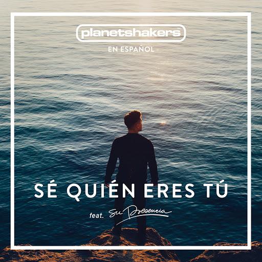 Planetshakers альбом Sé Quién Eres Tú