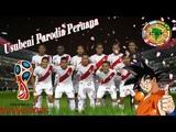 Parodia ED Peru (Usubeni) - Rumbo al Mundial 2018 (Video Random)