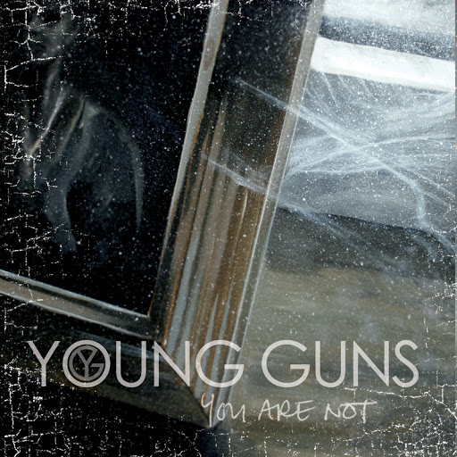 Young Guns альбом You Are Not