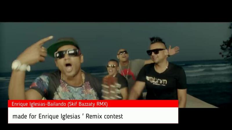 Enrique Iglesias-Bailando(Skif Bazzaty RMX)