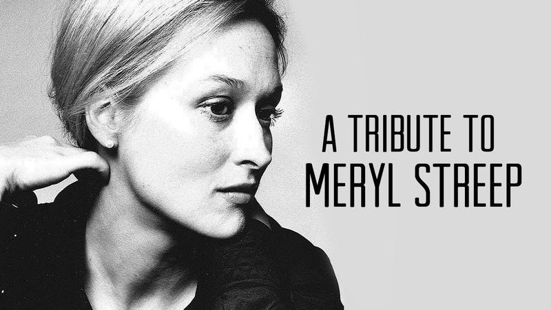 A Tribute to Meryl Streep
