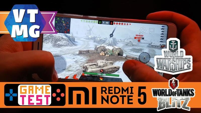 WOT Blitz, Warships на Xiaomi Redmi Note 5 Тест Игр