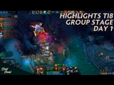 Highlights TI8 Group Stage. Day 1