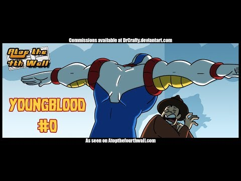 Youngblood 0 - Atop the Fourth Wall