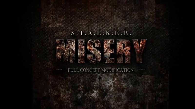 S.T.A.L.K.E.R. MISERY 2.2.1 [7] RUS - Розвідка - 2019 - Stream