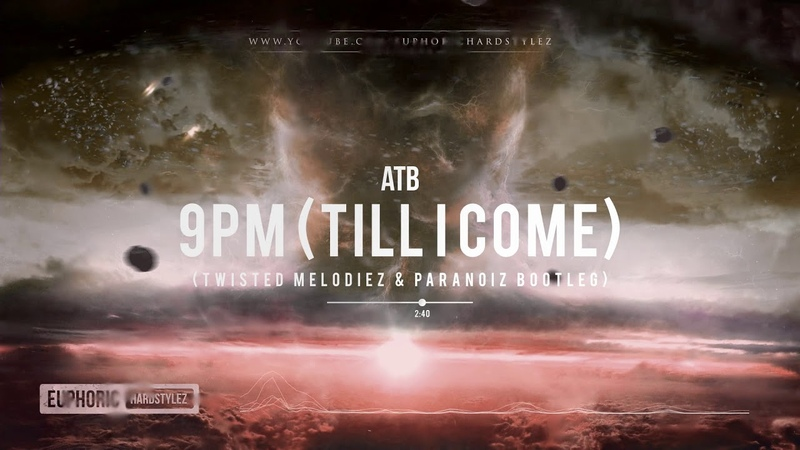 ATB - 9PM (Till I Come) (Twisted Melodiez ParaNoiz Hardstyle Bootleg) [Free Release]