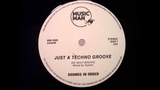 SOUNDS IN ORDER - JUST A TECHNO GROOVE (1989)